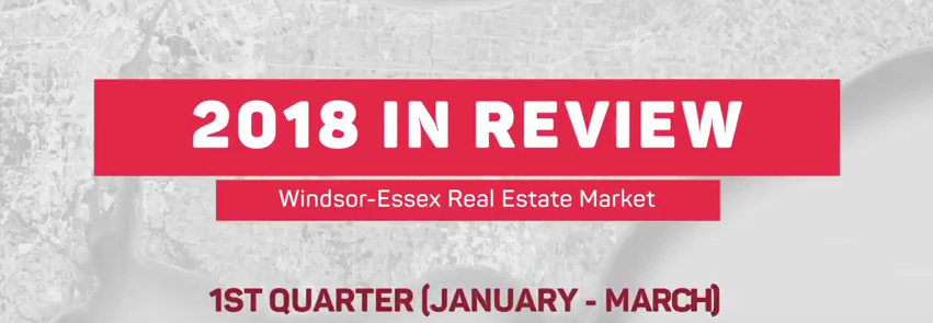 Q1 2018 Windsor-Essex County Real Estate Market Statistics