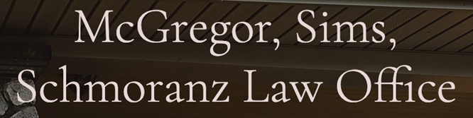 McGregor, Sims, Schmoranz Law Office