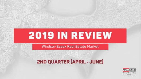 Q2 2019 Stats for Real Estate in Windsor and Essex County